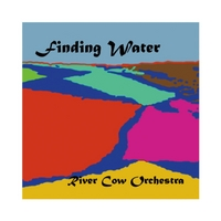 Album Finding Water by River Cow Orchestra