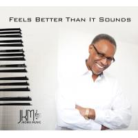 Album Feels Better Than It Sounds by Jawanza Kobie