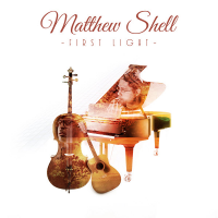 Album First Light (Coming August 30, 2017) by Matthew Shell