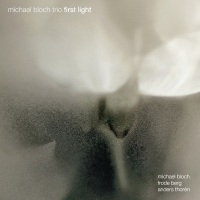 Michael Bloch Trio - First Light