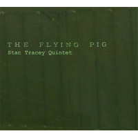 Album Stan Tracey: The Flying Pig by Stan Tracey