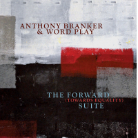 Album The Forward (Towards Equality) Suite by Anthony Branker