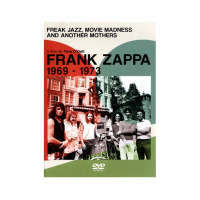 "Read ""Freak Jazz, Movie Madness and Another Mothers - Frank Zappa 1969-1973"" reviewed by Mario Calvitti"