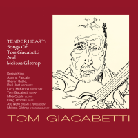 "Read ""Tender Heart: Songs Of Tom Giacabetti And Melissa Gilstrap"" reviewed by Victor L. Schermer"