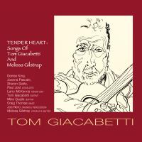 Album Tender Heart: Songs Of Tom Giacabetti And Melissa Gilstrap by Melissa Gilstrap