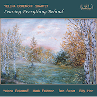 """Yelena Eckemoff Muses On Life Changing Journeys And Looks Back To Early-Career Compositions On """"Leaving Everything Behind"""" - Available May 13"""