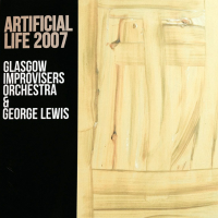 Glasgow Improvisers Orchestra: Artificial Life