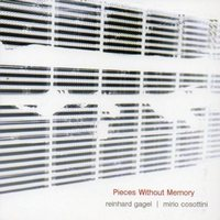 Reinhard Gagel, Mirio Cosottini: Pieces without Memory