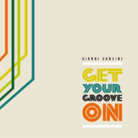 Album Get Your Groove On by Gianni Vancini