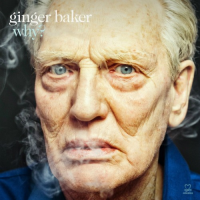 Ginger Baker: Why?