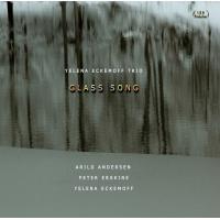 Yelena Eckemoff Trio: Glass Song