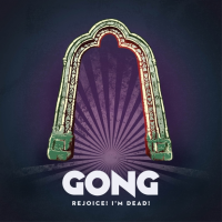 "Prog Legends Gong To Release New Studio Album ""Rejoice! I'm Dead!"""