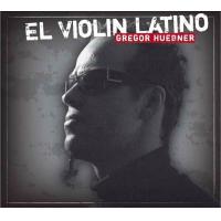 Album El Violin Latino by Gregor Huebner