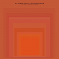 Matthew Halsall & the Gondwana Orchestra: Matthew Halsall & the Gondwana Orchestra: When the World Was One