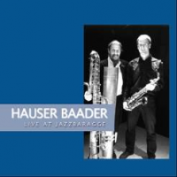Hauser Baader - Live at Jazzbaragge