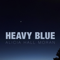 Album Heavy Blue by Alicia Hall Moran