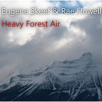 Eugene Skeef & Rae Howell: Heavy Forest Air