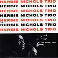 """Read """"Herbie Nichols Trio – Blue Note 1519"""" reviewed by"""