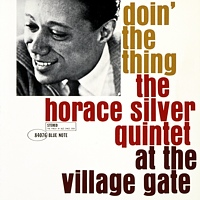 Horace Silver: Doin' The Thing - At The Village Gate
