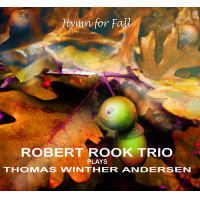 Robert Rook Plays Thomas Winther Andersen Hymn For Fall