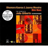 Bim Bom - The Complete João Gilberto Songbook by Ithamara Koorax