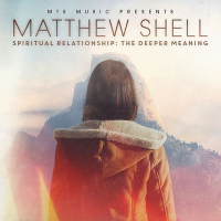 Album Spiritual Relationship: The Deeper Meaning by Matthew Shell