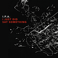 Album I Just Did Say Something by I.P.A.