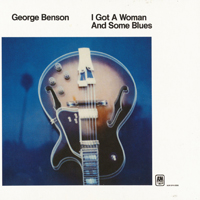 George Benson: I Got A Woman And Some Blues