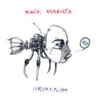Wally Schnalle: Idiot Fish