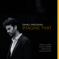 "Drummer Daniel Freedman Leads An All-Star Quintet On Imagine That, With Rhythmically Infectious Originals, A Radiohead Cover And Guest Vocal On ""Baby Aya"" By World Music Star Angélique Kidjo"