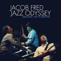 Album Millions: Live In Denver by Jacob Fred Jazz Odyssey