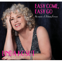 Album Easy Come, Easy Go - the music of Johnny Green by Linda Kosut