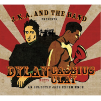 JKA And the Band - Dylan meets Cassius Clay by Jens Kristian Andersen