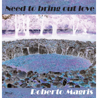"Roberto Magris Trio Release New CD ""Need To Bring Out Love"""