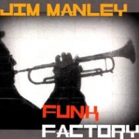 Jim Manley: Funk Factory