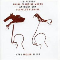 Jim Pepper, Amina Claudine Myers, Anthony Cox, Leopoldo Fleming: Afro Indian Blues by Leopoldo F. Fleming