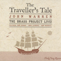 John Warren & The Brass Project: The Traveller's Tale
