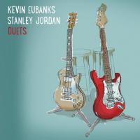 "Kevin Eubanks & Stanley Jordan Release ""Duets"" on Mack Avenue Records"