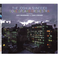 The Joshua Shneider Love Speaks Orchestra featuring Lucy Woodward and...