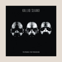 Kallio Slaaki: Polymania for percussion