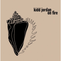 Kidd Jordan: On Fire