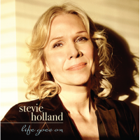 Stevie Holland: Life Goes On