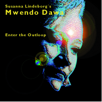 "SUSANNA LINDEBORG´S MWENDO DAWA ""Enter The Outloop"" by Ove Johansson"