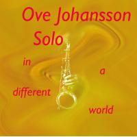 "OVE JOHANSSON solo ""In a different World"" by Ove Johansson"