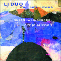 "LINDEBORG/JOHANSSON DUO ""Thoughtful World"" by Ove Johansson"