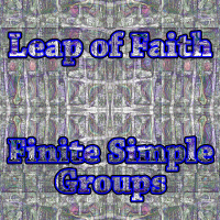 Leap of Faith - Finite Simple Groups
