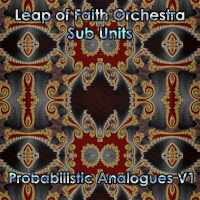 PEK: Leap of Faith Orchestra Sub Units ‐ Probabilistic Analogues V1