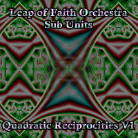 PEK: Leap of Faith Orchestra Sub Units ‐ Quadratic Reciprocities V1