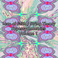 Leap of Faith / String Theory ‐ Supersymmetries Volume 1