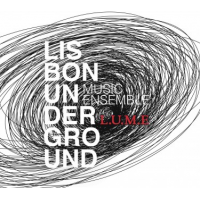 Album Lisbon Underground Music Ensemble L.U.M.E. by Jose Menezes